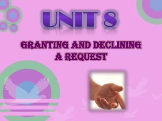 GRANTING AND DECLINING A REQUEST