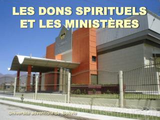 LES DONS SPIRITUELS  ET LES MINIST È RES