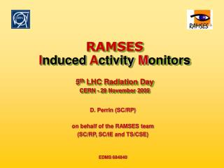 RAMSES I nduced  A ctivity  M oni tors 5 th  LHC Radiation Day CERN - 29 November 2005