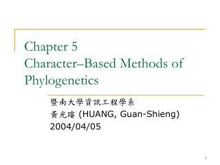 Chapter 5 Character–Based Methods of Phylogenetics