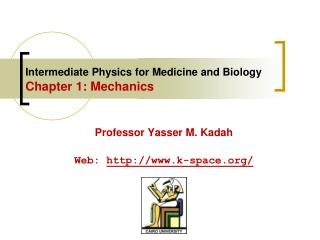 Intermediate Physics for Medicine and Biology  Chapter 1: Mechanics