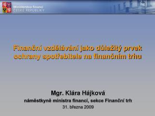 Finanční vzdělávání jako důležitý prvek ochrany spotřebitele na finančním trhu