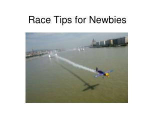 Race Tips for Newbies