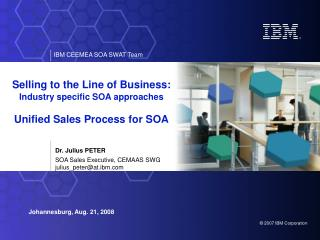 Selling to the Line of Business:  Industry specific SOA approaches Unified Sales Process for SOA