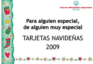 Para alguien especial, de alguien muy especial TARJETAS NAVIDEÑAS 2009