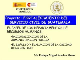 Proyecto: FORTALECIMIENTO DEL SERVICIO CIVIL DE GUATEMALA