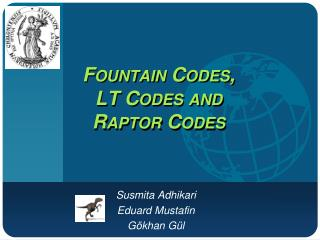 Fountain Codes,  LT Codes and Raptor Codes