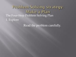 Problem-Solving strategy: Make a Plan