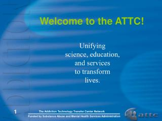 Welcome to the ATTC!