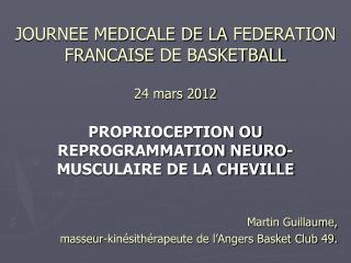 JOURNEE MEDICALE DE LA  FEDERATION FRANCAISE  DE BASKETBALL 24 mars 2012