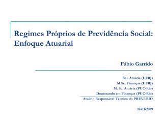 Regimes Próprios de Previdência Social: Enfoque Atuarial