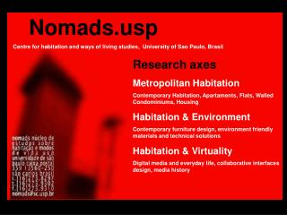 Nomadsp Centre for habitation and ways of living studies,  University of Sao Paulo, Brasil
