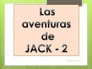 Las  aventuras  de  JACK - 2