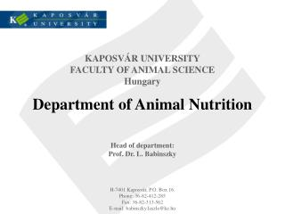 KAPOSVÁR UNIVERSITY FACULTY OF ANIMAL SCIENCE Hungary Department of Animal Nutrition