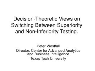 Decision-Theoretic Views on Switching Between Superiority and Non-Inferiority Testing.
