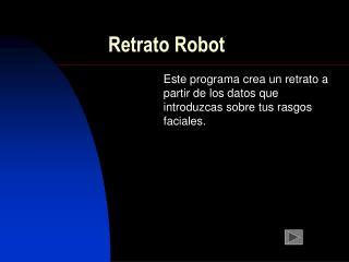 Retrato Robot