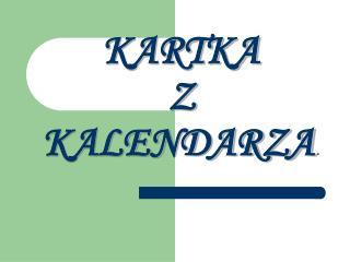 KARTKA  Z KALENDARZA  .