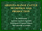 ARIZONA RANGE CATTLE NUTRITION AND PRODUCTION