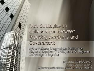 New Strategies on Collaboration between Industry, Academia and Government
