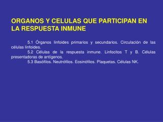 ORGANOS Y CELULAS QUE PARTICIPAN EN LA RESPUESTA INMUNE
