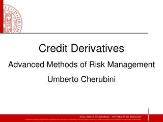 Credit Derivatives Advanced Methods of Risk Management Umberto Cherubini