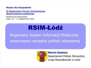 RSIM-Łódź Regionalny System Informacji Medycznej nowoczesne narzędzie polityki zdrowotnej