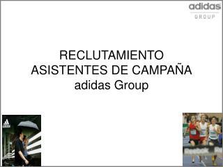 RECLUTAMIENTO ASISTENTES DE CAMPAÑA adidas Group