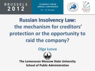 Olga  Lvova The  Lomonosov  Moscow State University School of Public Administration
