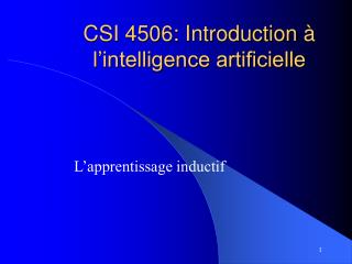 CSI 4506: Introduction   l intelligence artificielle