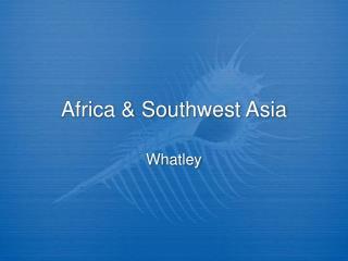 Africa & Southwest Asia