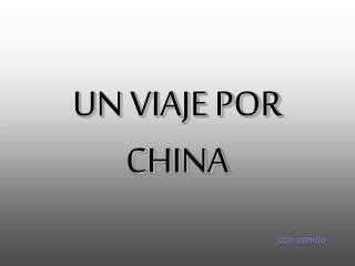 UN VIAJE POR CHINA