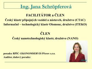 Ing. Jana Schröpferová
