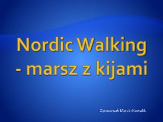 Nordic Walking - marsz z kijami