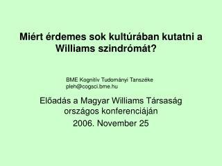 Miért érdemes sok kultúrában kutatni a Williams szindrómát?
