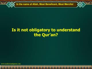 Is it not obligatory to understand the Qur�an?