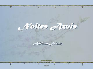 Noites Azuis Adriana Falc�o