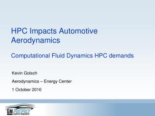 HPC Impacts Automotive Aerodynamics  Computational Fluid Dynamics HPC demands