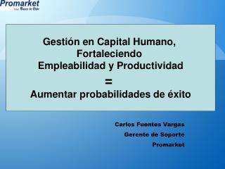 Gestión en Capital Humano,  Fortaleciendo  Empleabilidad y Productividad =