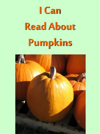 I Can Read About Pumpkins