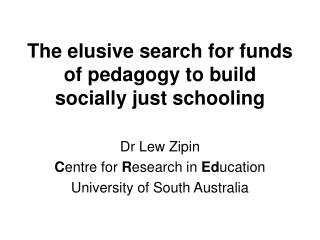 The elusive search for funds of pedagogy to build socially just schooling