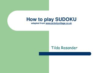 How to play SUDOKU adapted from  activityvillage.co.uk