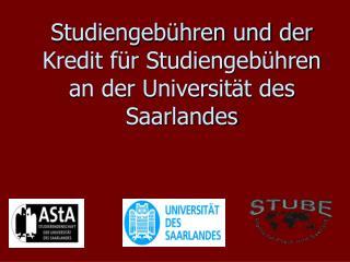 Studiengeb�hren und der Kredit f�r Studiengeb�hren an der Universit�t des Saarlandes