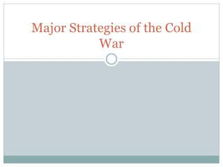 Major Strategies of the Cold War