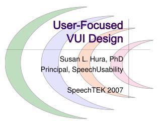 User-Focused VUI Design