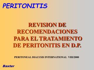REVISION DE  RECOMENDACIONES  PARA EL TRATAMIENTO  DE PERITONITIS EN D.P.