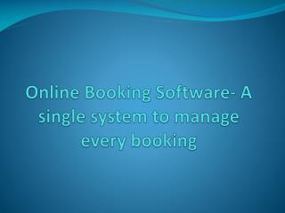 Online Booking Software- A single system to manage every boo