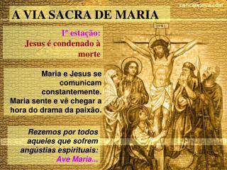 Maria e Jesus se comunicam constantemente. Maria sente e vê chegar a hora do drama da paixão.