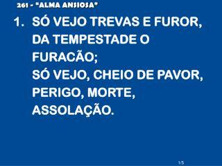 261 - �ALMA ANSIOSA�