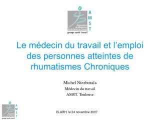 Le médecin du travail et l'emploi des personnes atteintes de rhumatismes Chroniques