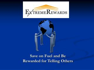 Save on Fuel and Be  Rewarded for Telling Others